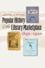 Popular History and the Literary Marketplace, 1840–1920
