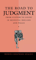 The Road to Judgment: From Custom to Court in Medieval Ireland and Wales