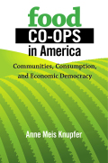 Food Co-ops in America: Communities, Consumption, and Economic Democracy