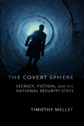 The Covert Sphere: Secrecy, Fiction, and the National Security State