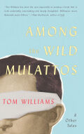 Among The Wild Mulattos and Other Tales Cover