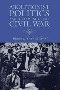 Abolitionist Politics and the Coming of the Civil War Cover