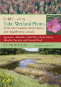 Field Guide to Tidal Wetland Plants of the Northeastern United States and Neighboring Canada cover
