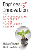 Engines of Innovation: The Entrepreneurial University in the Twenty-First Century