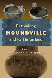 Rethinking Moundville and Its Hinterland