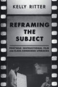Reframing the Subject: Postwar Instructional Film and Class-Conscious Literacies