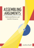 Assembling Arguments: Multimodal Rhetoric and Scientific Discourse