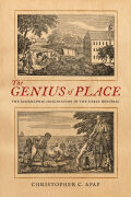 The Genius of Place: The Geographic Imagination in the Early Republic