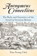 Anonymous Connections: The Body and Narratives of the Social in Victorian Britain
