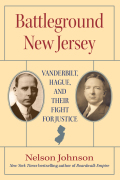 Battleground New Jersey: Vanderbilt, Hague, and Their Fight for Justice