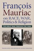 Francois Mauriac on Race, War, Politics and Religion