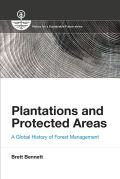 Plantations and Protected Areas: A Global History of Forest Management