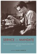 Service as Mandate: How American Land-Grant Universities Shaped the Modern World, 1920–2015