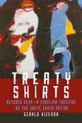 Treaty Shirts: October 2034—A Familiar Treatise on the White Earth Nation