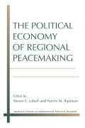 The Political Economy of Regional Peacemaking