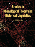 Studies in Phonological Theory and Historical Linguistics
