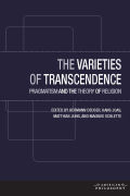 The Varieties of Transcendence: Pragmatism and the Theory of Religion