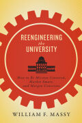 Reengineering the University: How to Be Mission Centered, Market Smart, and Margin Conscious