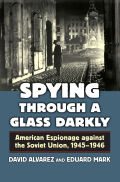 Spying through a Glass Darkly: American Espionage against the Soviet Union, 1945 - 1946