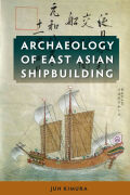 Archaeology of East Asian Shipbuilding Cover