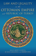 Law and Legality in the Ottoman Empire and Republic of Turkey