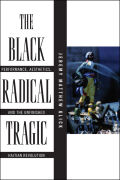 The Black Radical Tragic: Performance, Aesthetics, and the Unfinished Haitian Revolution