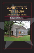 Washington on the Brazos: Cradle of the Texas Republic
