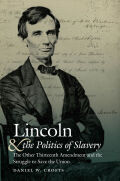 Lincoln and the Politics of Slavery: The Other Thirteenth Amendment and the Struggle to Save the Union