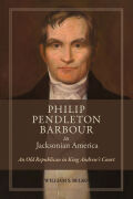 Philip Pendleton Barbour in Jacksonian America