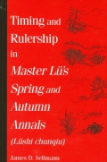 Timing and Rulership in Master Lu's Spring and Autumn Annals (Lushi chunqiu)
