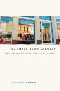 The Small-Town Midwest: Resilience and Hope in the Twenty-First Century
