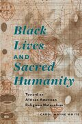 Black Lives and Sacred Humanity Cover