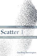 Scatter 1: The Politics of Politics in Foucault, Heidegger, and Derrida