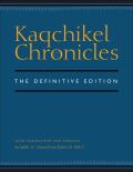 Kaqchikel Chronicles: The Definitive Edition