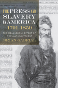 The Press and Slavery in America, 1791-1859: The Melancholy Effect of Popular Excitement