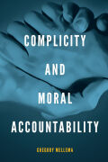 Complicity and Moral Accountability Cover