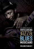 An Encyclopedia of South Carolina Jazz and Blues Musicians Cover
