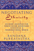 Negotiating Ethnicity: Second-Generation South Asians Traverse a Transnational World