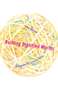 Building Dignified Worlds: Geographies of Collective Action