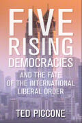 Five Rising Democracies: And the Fate of the International Liberal Order