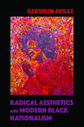 Radical Aesthetics and Modern Black Nationalism