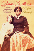 Born Southern: Childbirth, Motherhood, and Social Networks in the Old South