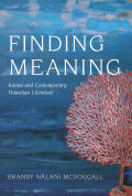 Finding Meaning: Kaona and Contemporary Hawaiian Literature
