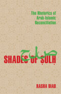Shades of Sulh: The Rhetorics of Arab-Islamic Reconciliation