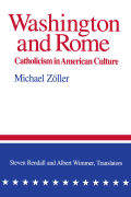 Washington and Rome: Catholicism in American Culture