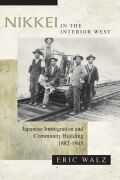 Nikkei in the Interior West: Japanese Immigration and Community Building, 1882–1945