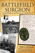 Battlefield Surgeon: Life and Death on the Front Lines of World War II
