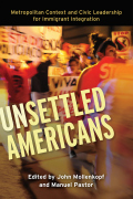 Unsettled Americans: Metropolitan Context and Civic Leadership for Immigrant Integration