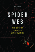 Spider Web: The Birth of American Anticommunism