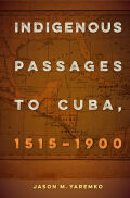 Indigenous Passages to Cuba, 1515–1900